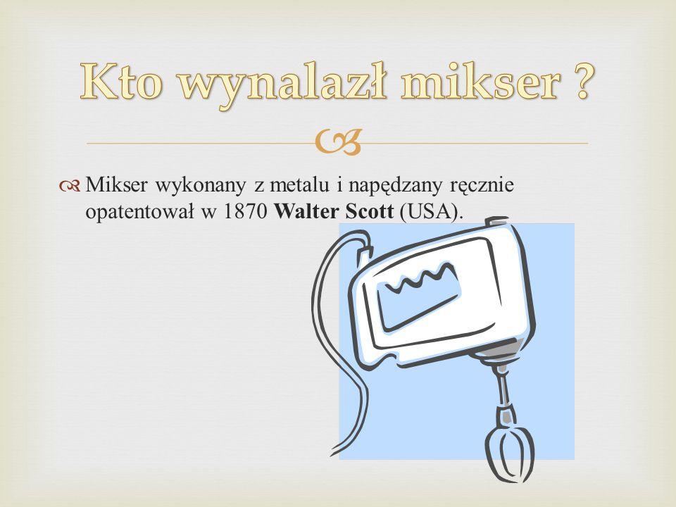 Kto wynalazł mikser .