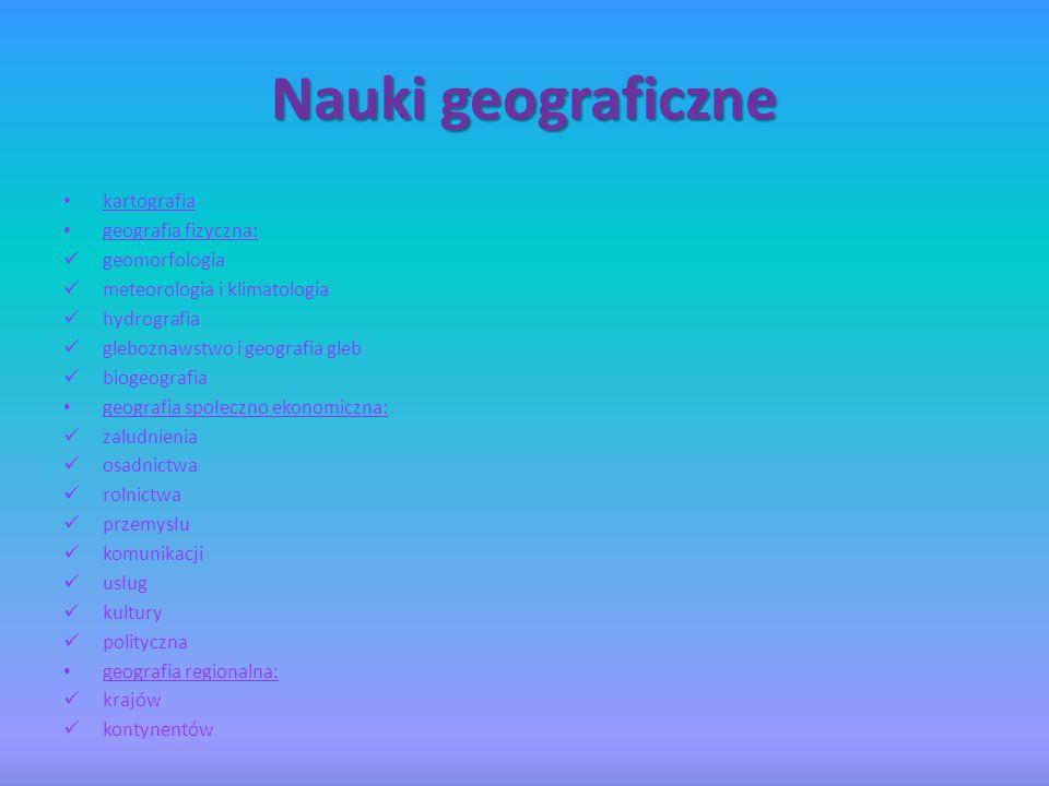 Nauki geograficzne kartografia geografia fizyczna: geomorfologia