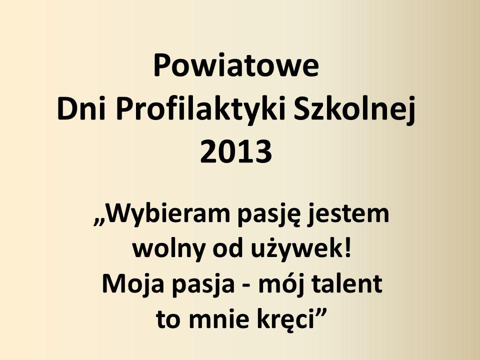 Powiatowe Dni Profilaktyki Szkolnej 2013