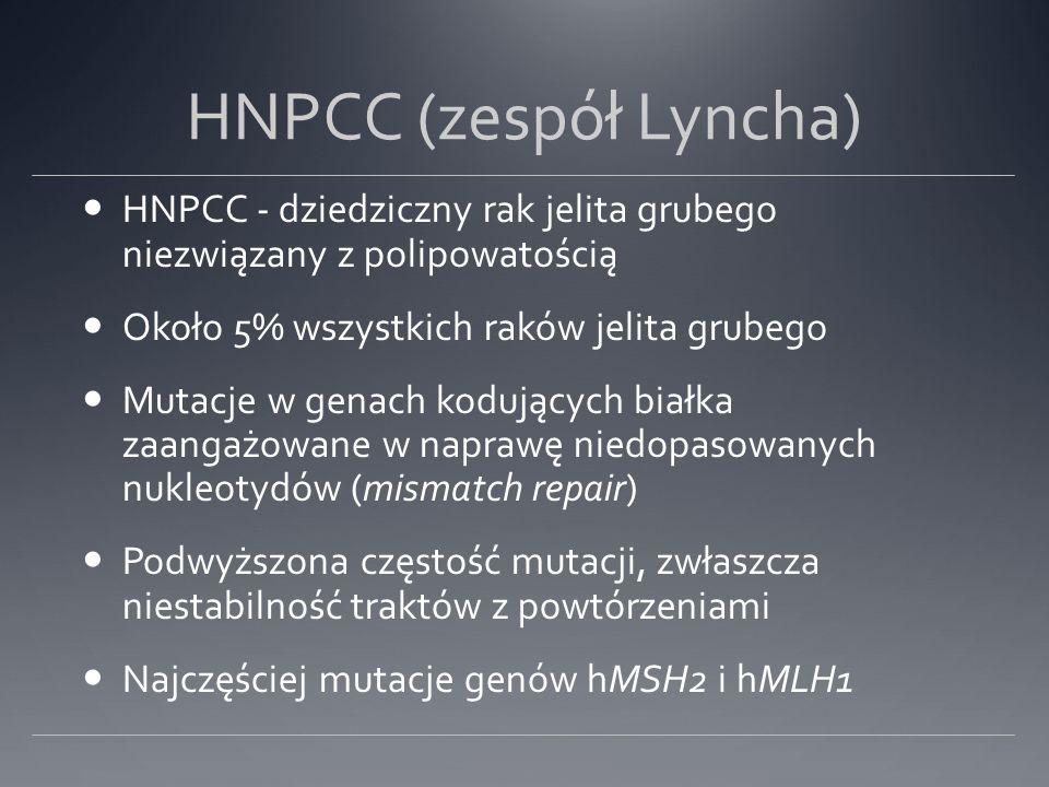 HNPCC (zespół Lyncha) HNPCC - dziedziczny rak jelita grubego niezwiązany z polipowatością. Około 5% wszystkich raków jelita grubego.