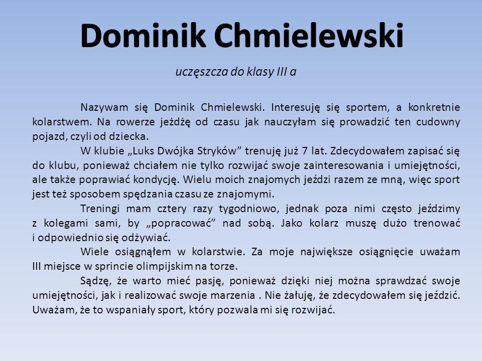 Dominik Chmielewski uczęszcza do klasy III a