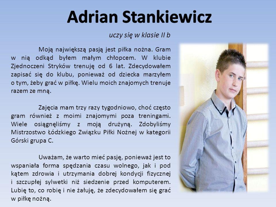 Adrian Stankiewicz uczy się w klasie II b