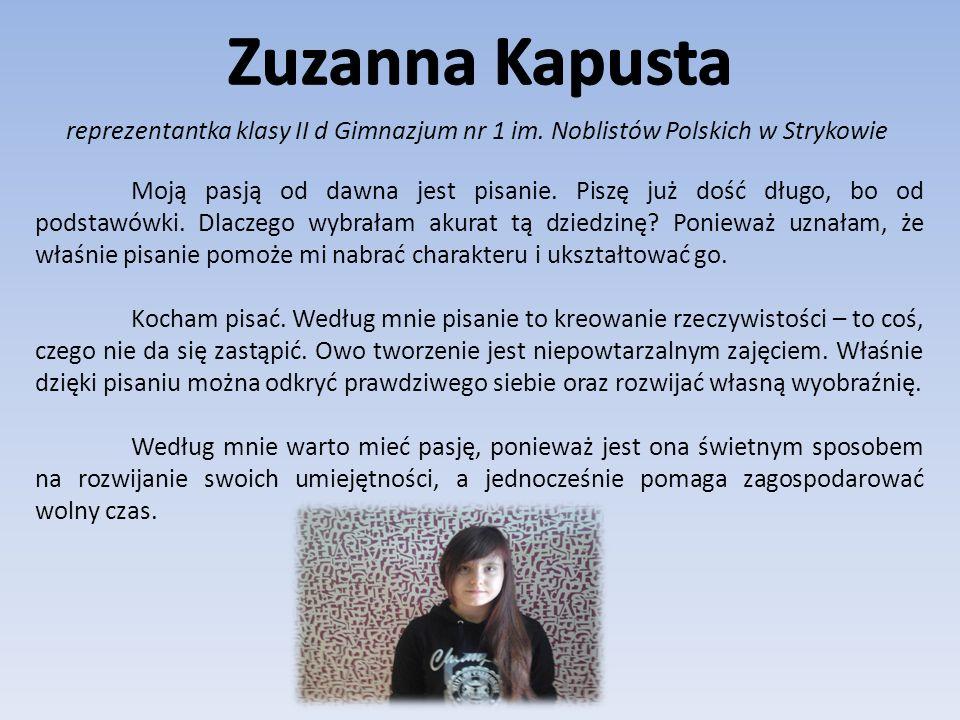 Zuzanna Kapusta reprezentantka klasy II d Gimnazjum nr 1 im. Noblistów Polskich w Strykowie.