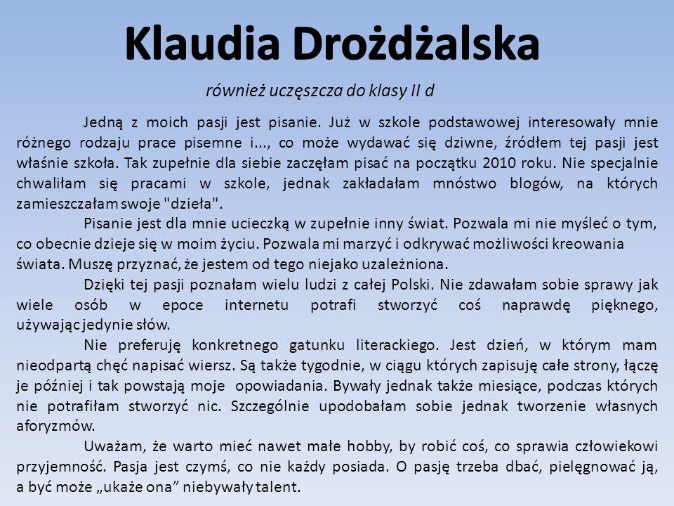 Klaudia Drożdżalska również uczęszcza do klasy II d