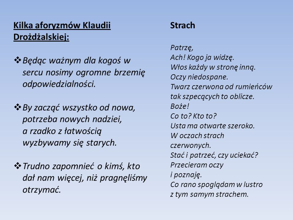 Kilka aforyzmów Klaudii Drożdżalskiej: