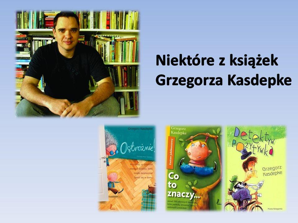Niektóre z książek Grzegorza Kasdepke