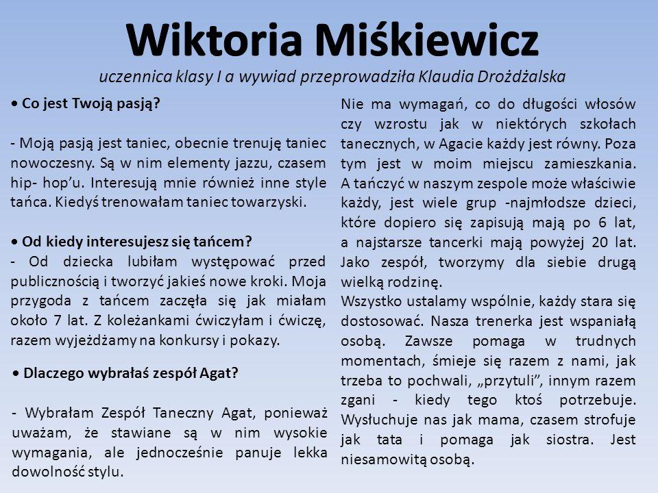 uczennica klasy I a wywiad przeprowadziła Klaudia Drożdżalska