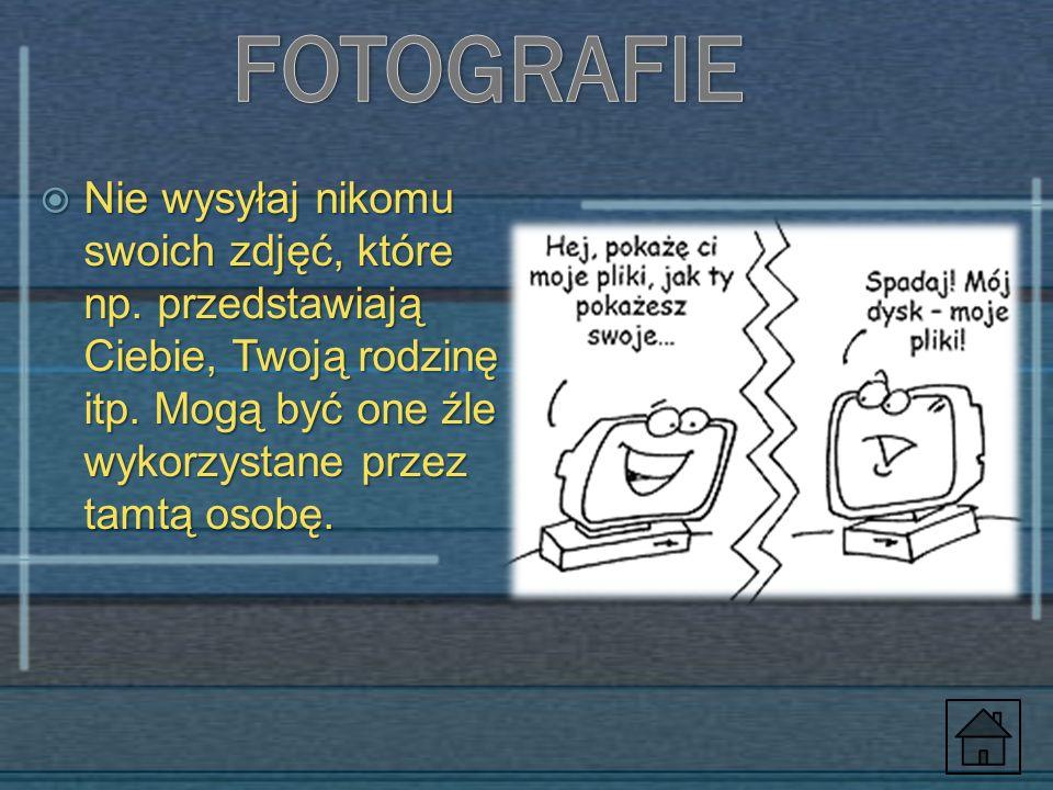 FOTOGRAFIE Nie wysyłaj nikomu swoich zdjęć, które np.