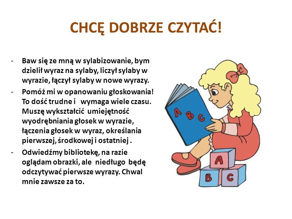 CHCĘ DOBRZE CZYTAĆ!Baw się ze mną w sylabizowanie, bym dzielił wyraz na sylaby, liczył sylaby w wyrazie, łączył sylaby w nowe wyrazy.