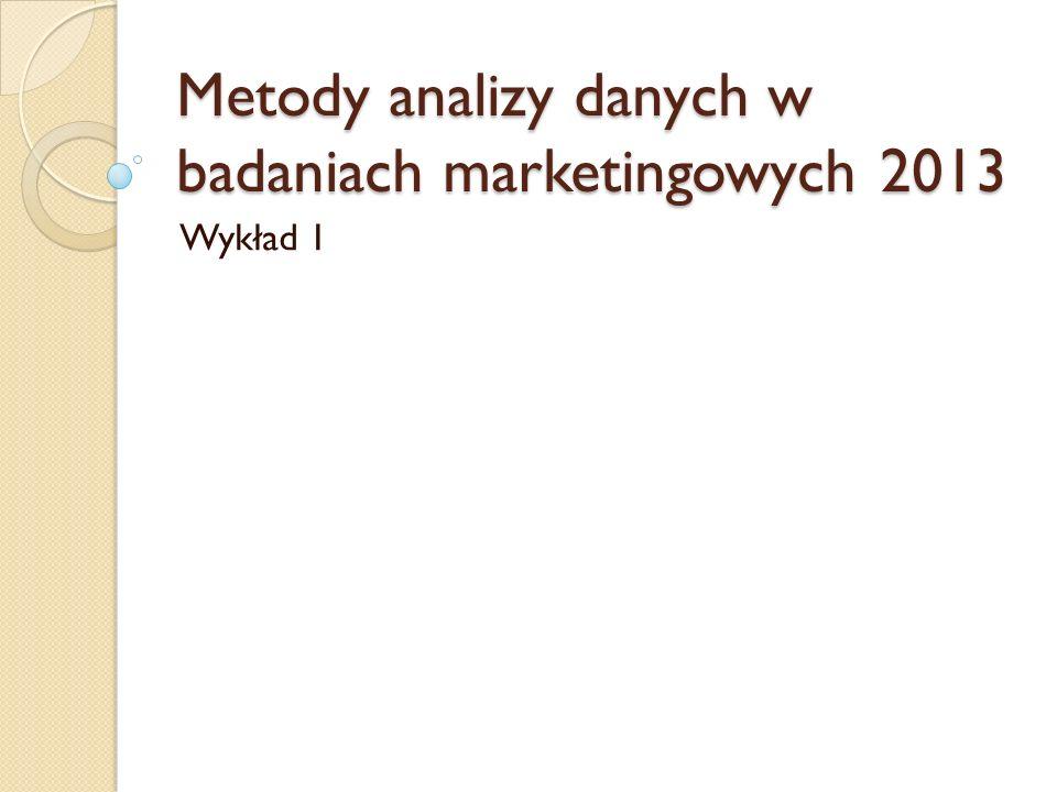 Metody analizy danych w badaniach marketingowych 2013