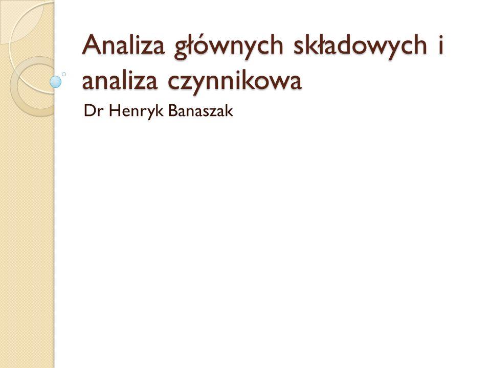 Analiza głównych składowych i analiza czynnikowa