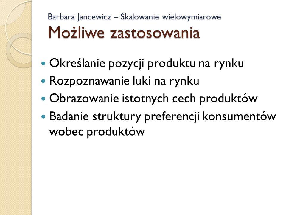 Barbara Jancewicz – Skalowanie wielowymiarowe Możliwe zastosowania