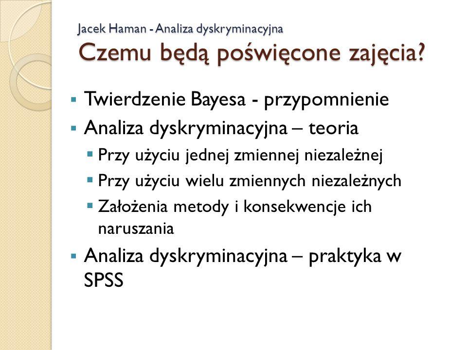 Jacek Haman - Analiza dyskryminacyjna Czemu będą poświęcone zajęcia