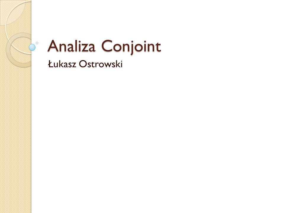 Analiza Conjoint Łukasz Ostrowski