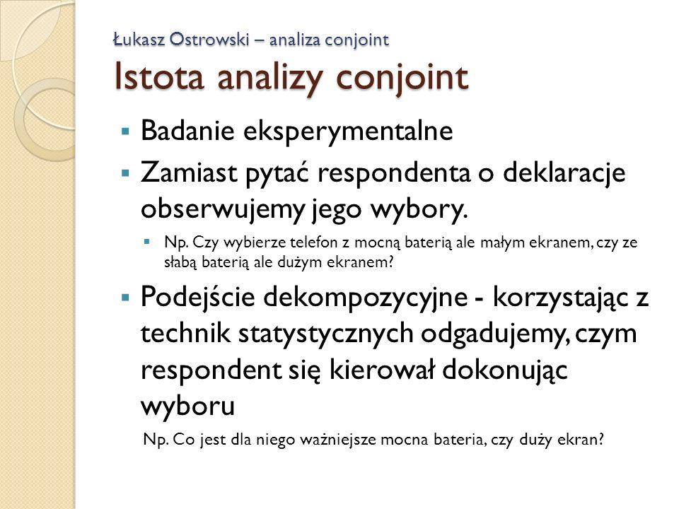 Łukasz Ostrowski – analiza conjoint Istota analizy conjoint