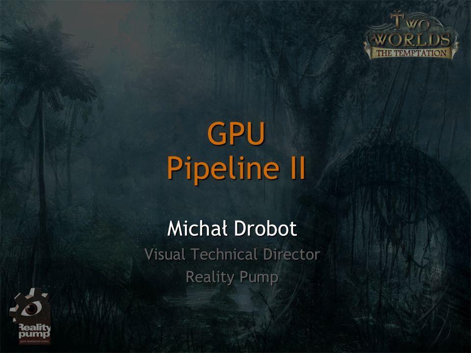 Michał Drobot Visual Technical Director Reality Pump