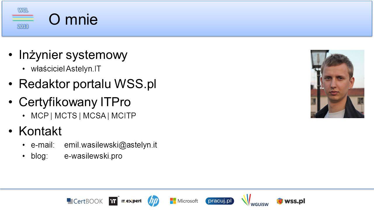 O mnie Inżynier systemowy Redaktor portalu WSS.pl Certyfikowany ITPro