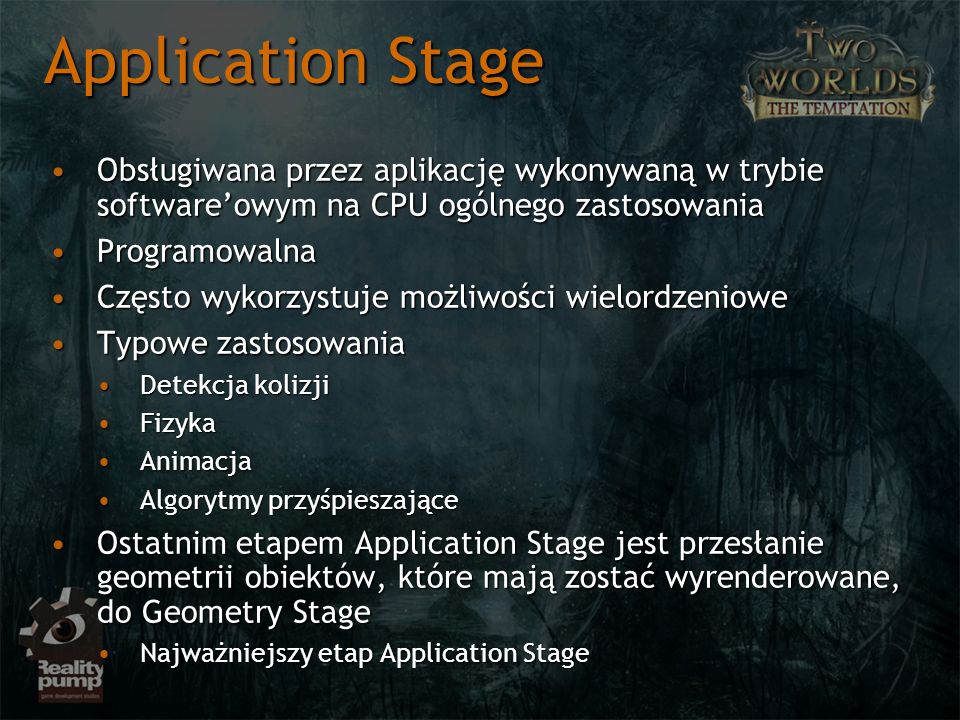 Application Stage Obsługiwana przez aplikację wykonywaną w trybie software'owym na CPU ogólnego zastosowania.