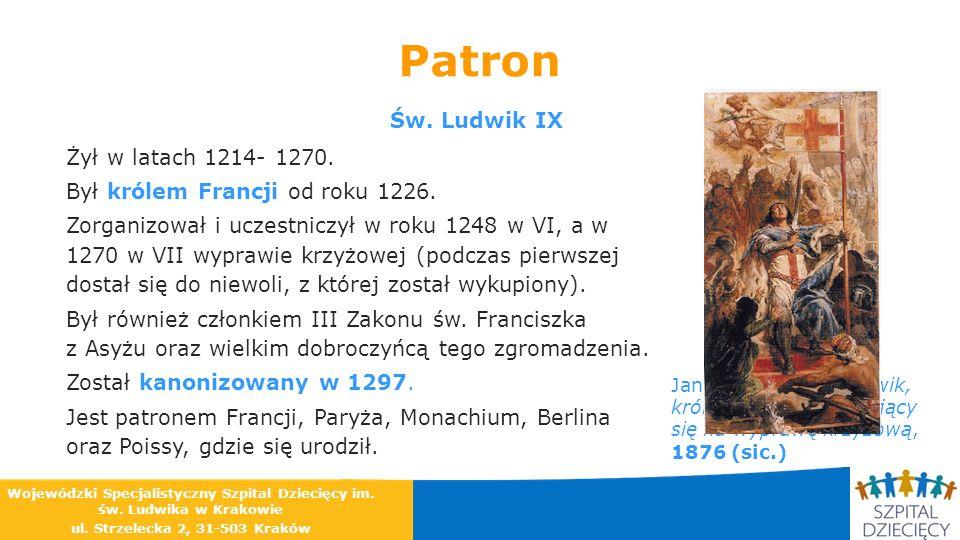 Patron Św. Ludwik IX Żył w latach 1214- 1270.
