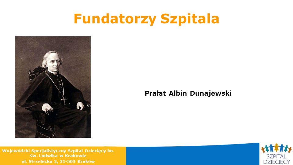 Fundatorzy Szpitala Prałat Albin Dunajewski