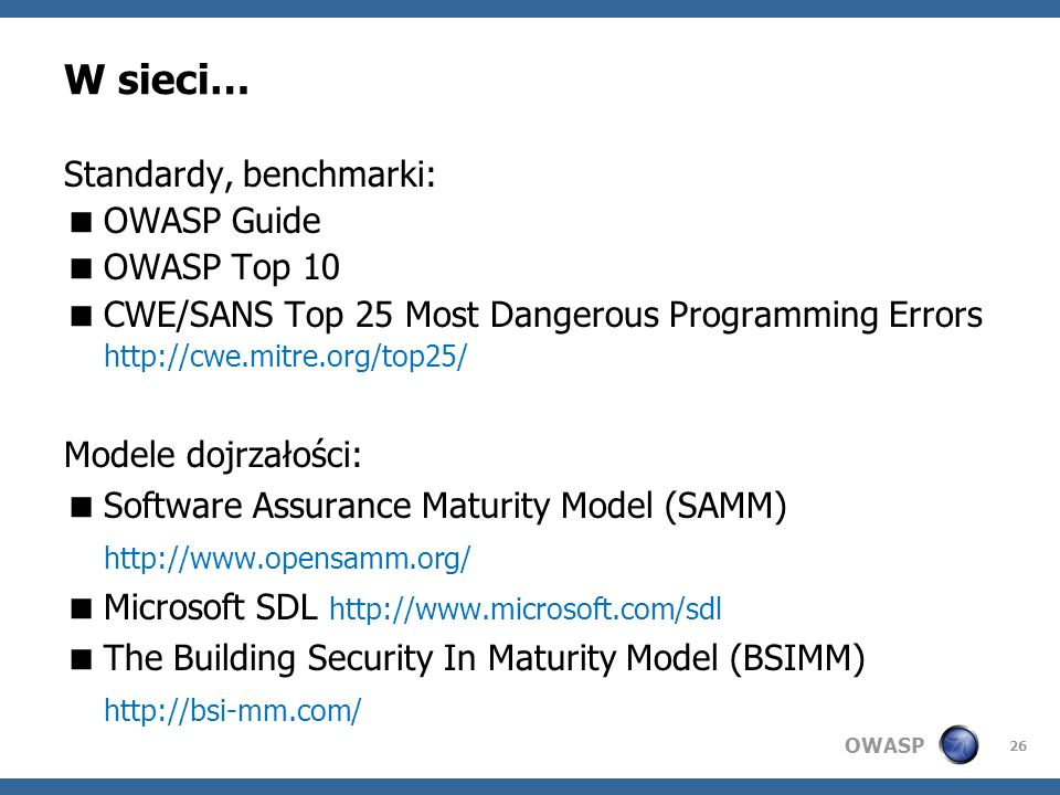 W sieci… Standardy, benchmarki: OWASP Guide OWASP Top 10