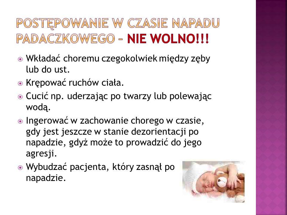 Postępowanie w czasie napadu padaczkowego – nie wolno!!!