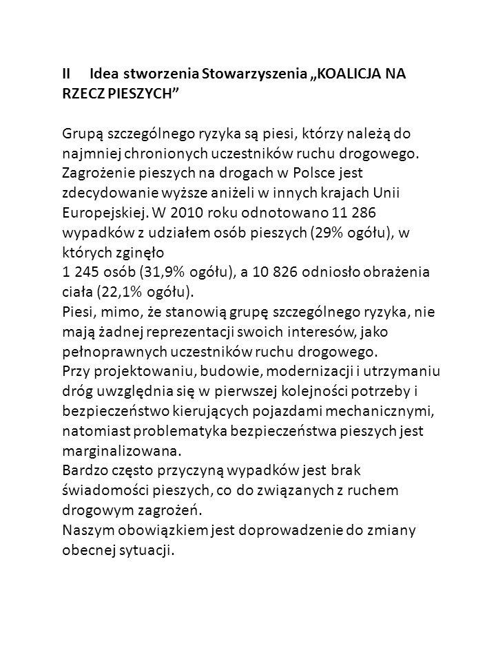 """II Idea stworzenia Stowarzyszenia """"KOALICJA NA RZECZ PIESZYCH"""