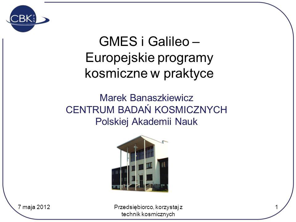GMES i Galileo – Europejskie programy kosmiczne w praktyce