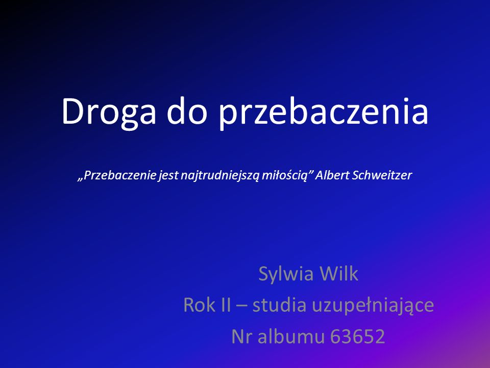 Sylwia Wilk Rok II – studia uzupełniające Nr albumu 63652