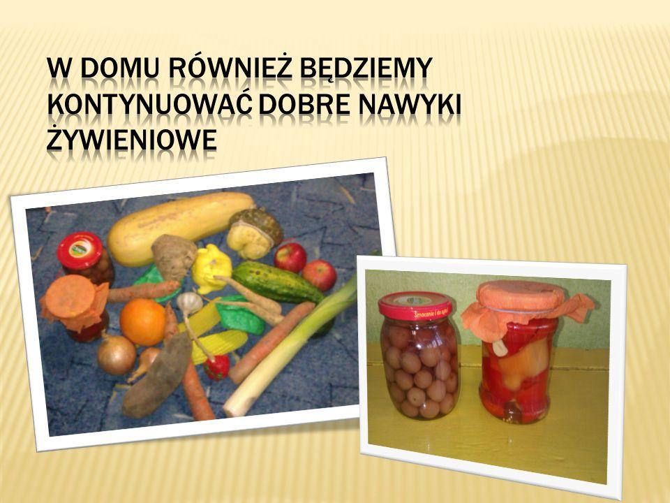 W domu również będziemy kontynuować dobre nawyki żywieniowe