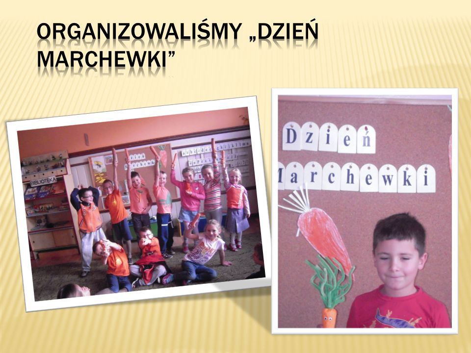 """Organizowaliśmy """"Dzień marchewki"""