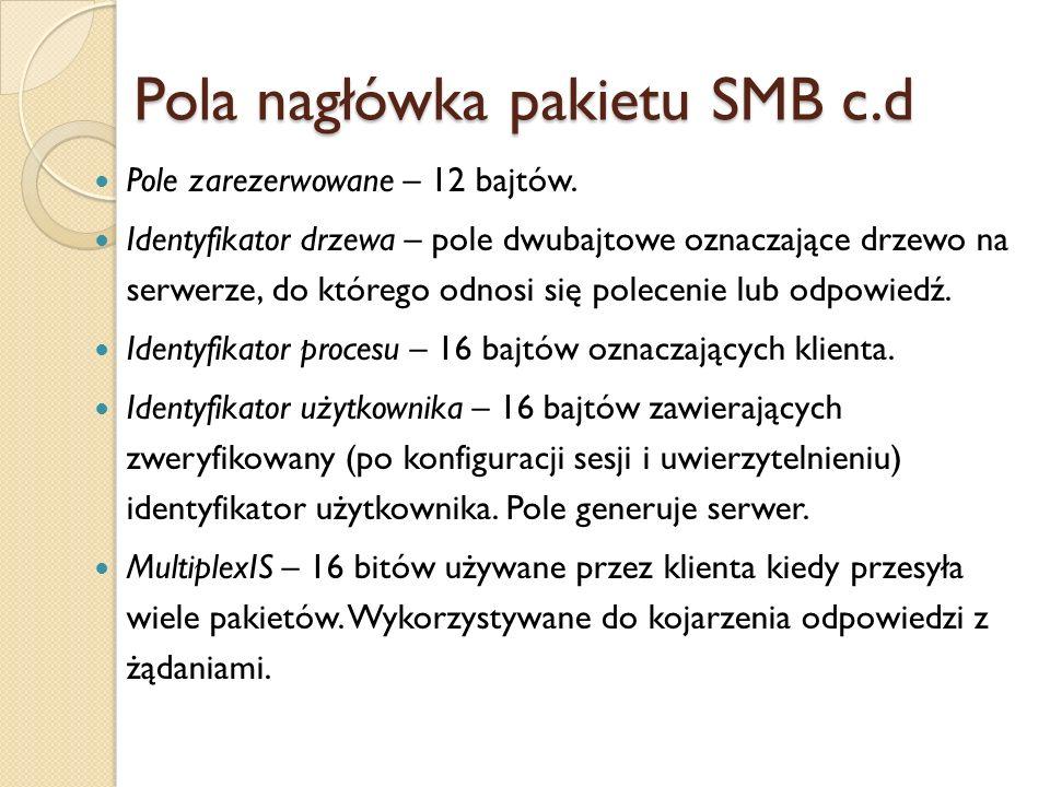 Pola nagłówka pakietu SMB c.d