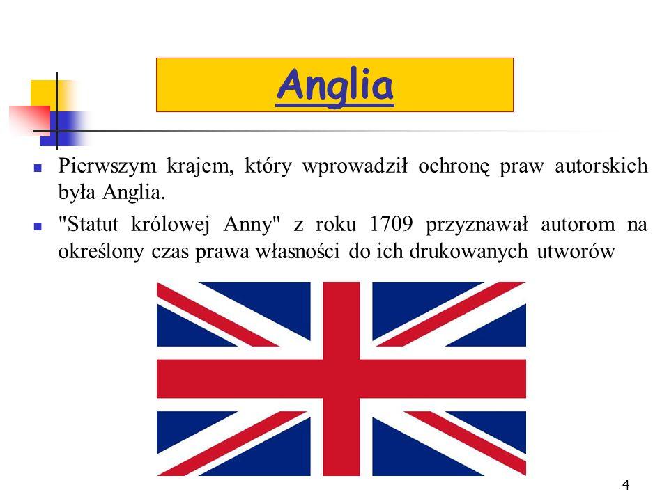 Anglia Pierwszym krajem, który wprowadził ochronę praw autorskich była Anglia.
