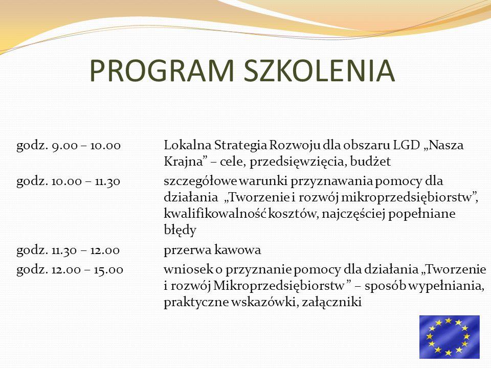 """PROGRAM SZKOLENIA godz. 9.00 – 10.00 Lokalna Strategia Rozwoju dla obszaru LGD """"Nasza Krajna – cele, przedsięwzięcia, budżet."""