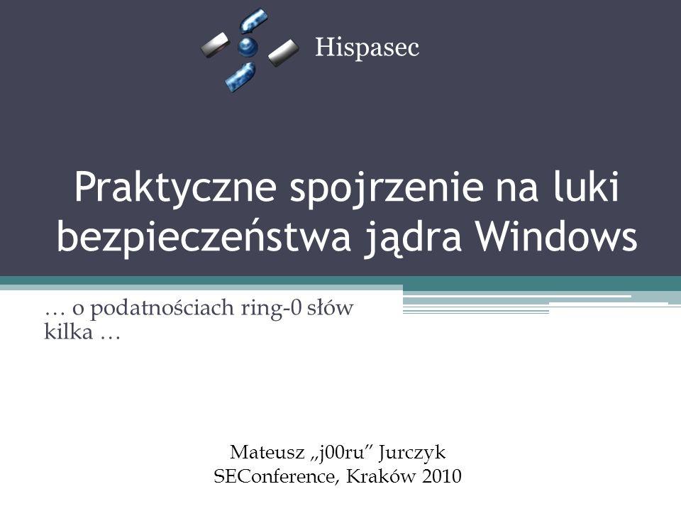 Praktyczne spojrzenie na luki bezpieczeństwa jądra Windows