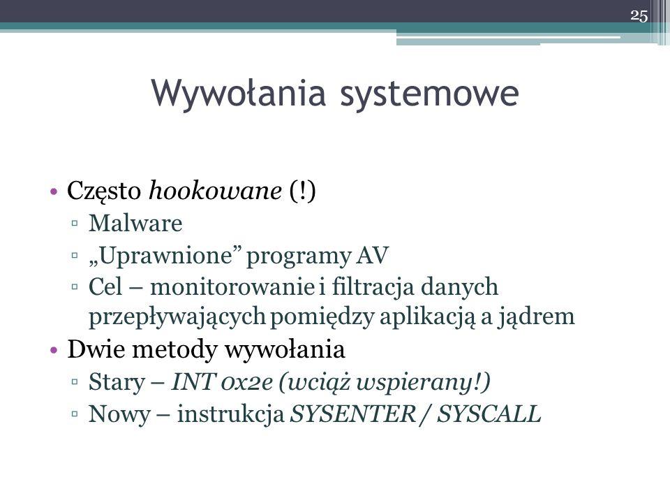 Wywołania systemowe Często hookowane (!) Dwie metody wywołania Malware