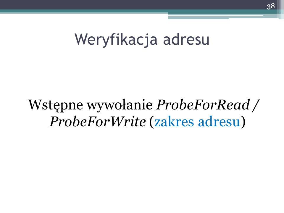 Wstępne wywołanie ProbeForRead / ProbeForWrite (zakres adresu)