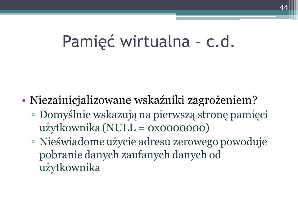 Pamięć wirtualna – c.d. Niezainicjalizowane wskaźniki zagrożeniem