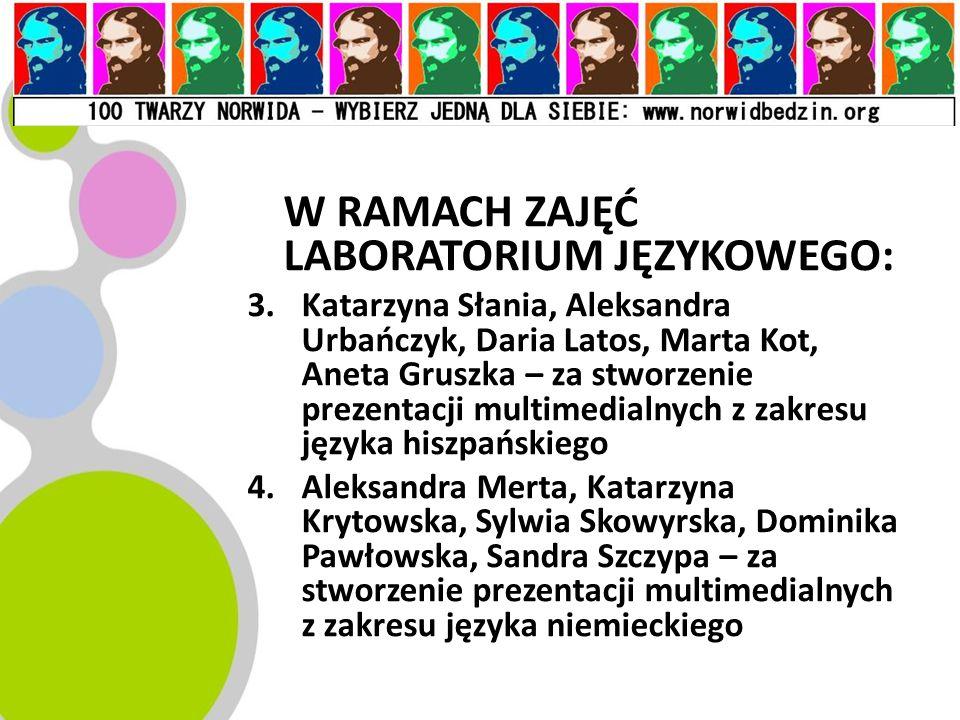 W RAMACH ZAJĘĆ LABORATORIUM JĘZYKOWEGO: