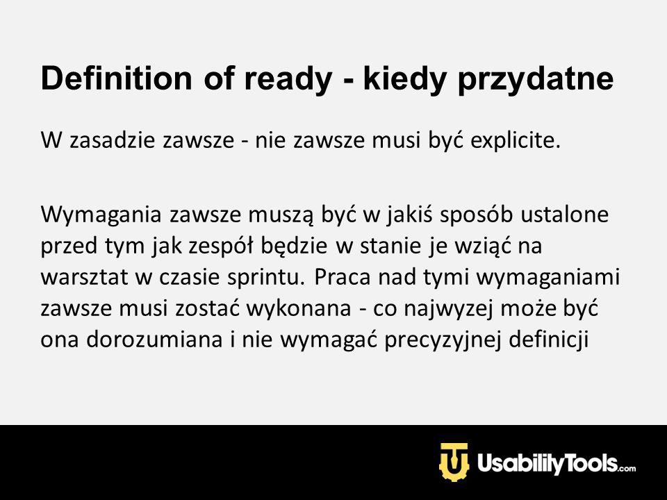 Definition of ready - kiedy przydatne