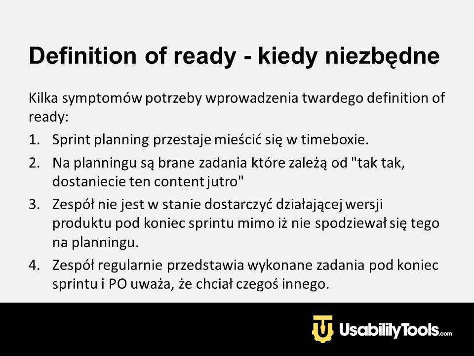 Definition of ready - kiedy niezbędne