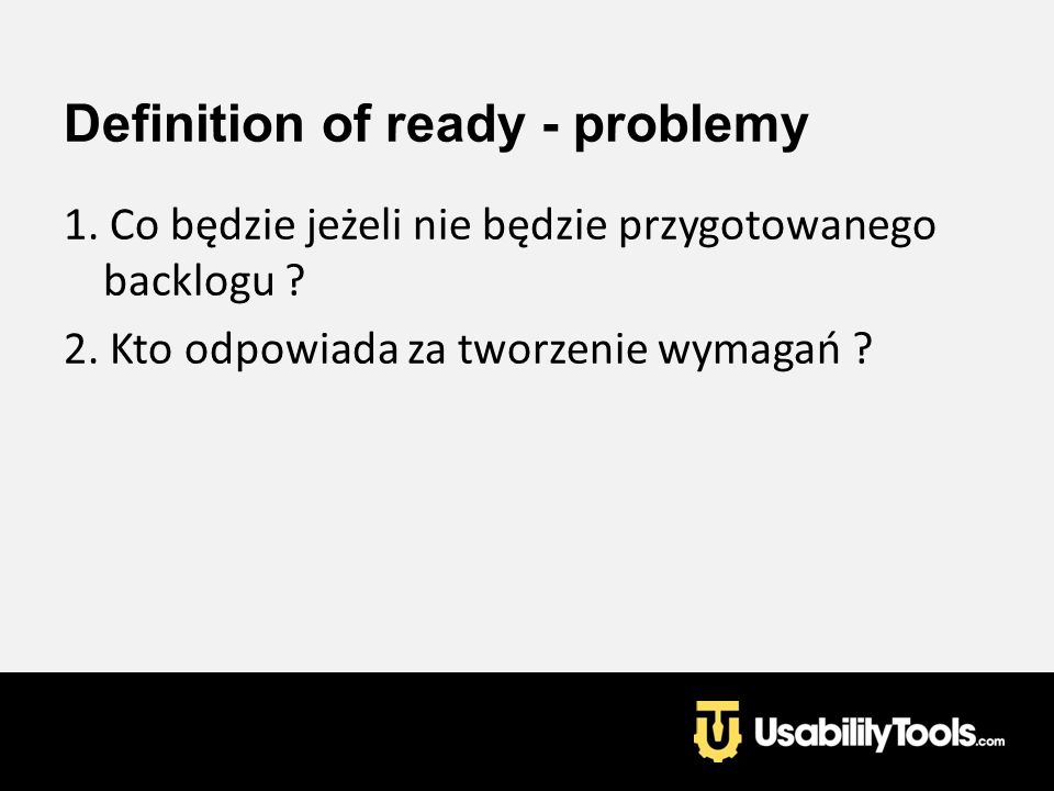 Definition of ready - problemy
