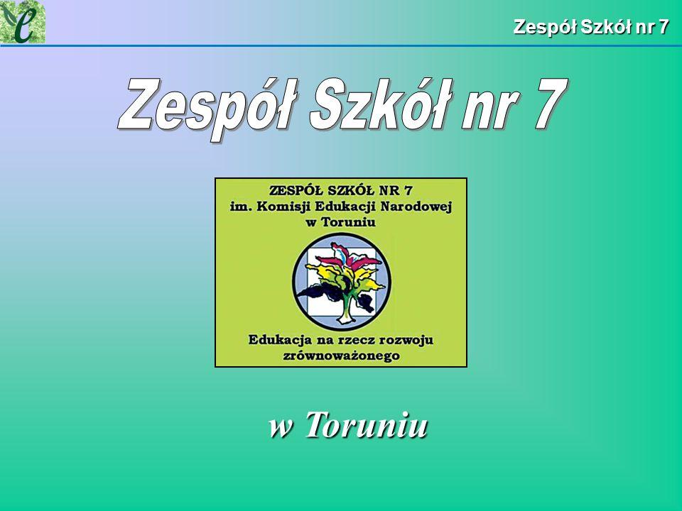 Zespół Szkół nr 7 Zespół Szkół nr 7 w Toruniu