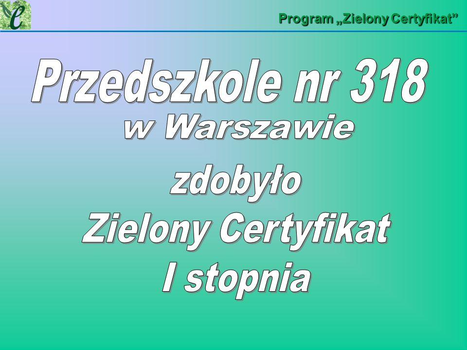 zdobyło Zielony Certyfikat I stopnia Przedszkole nr 318 w Warszawie