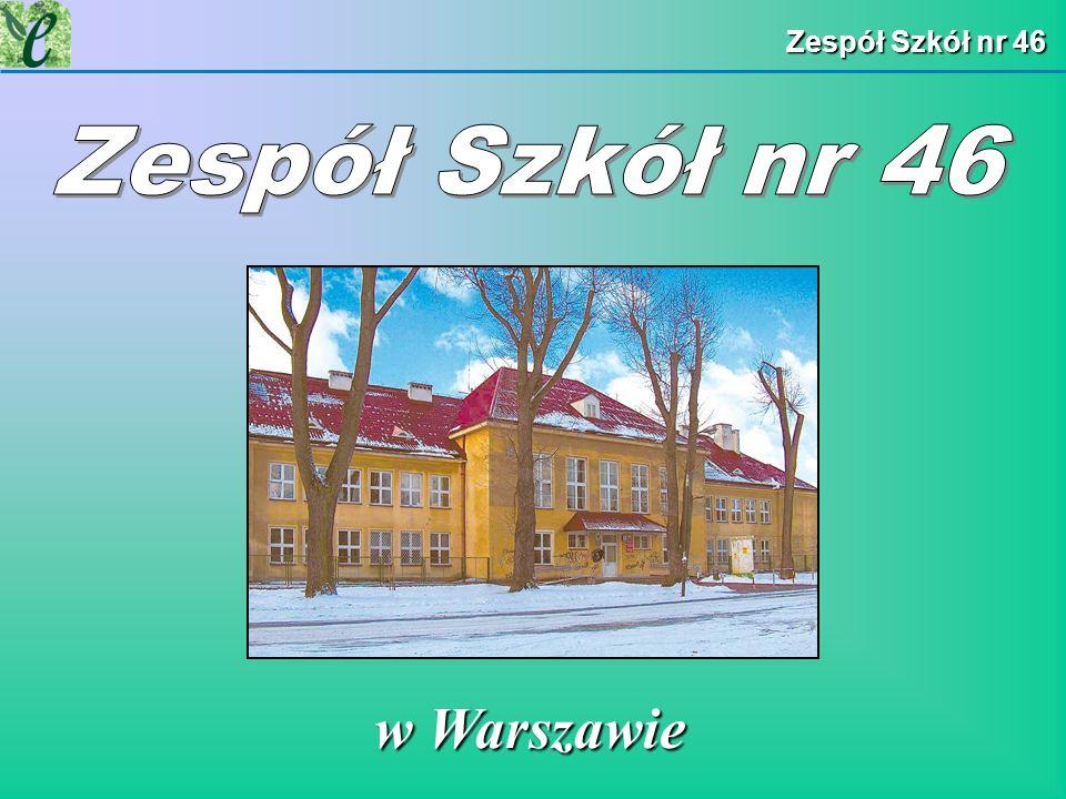 Zespół Szkół nr 46 Zespół Szkół nr 46 w Warszawie