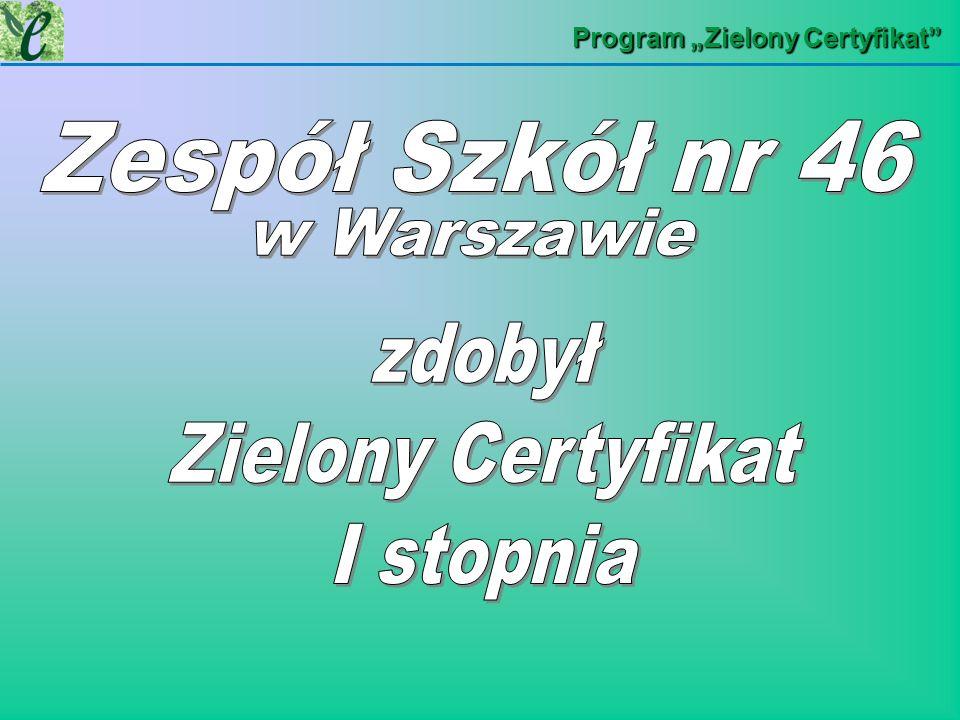 zdobył Zielony Certyfikat I stopnia Zespół Szkół nr 46 w Warszawie