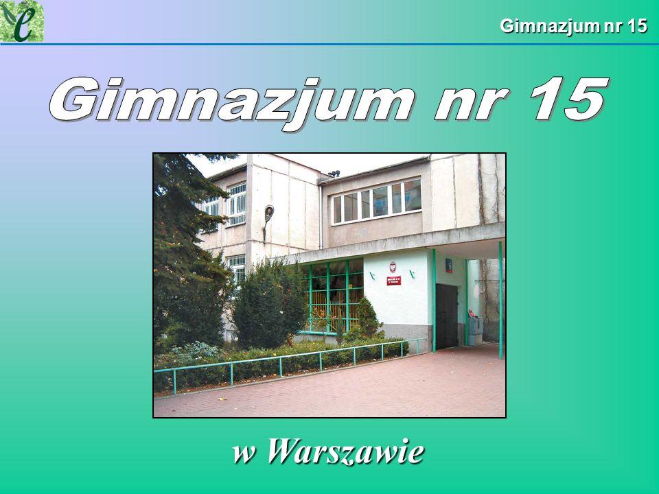 Gimnazjum nr 15 Gimnazjum nr 15 w Warszawie