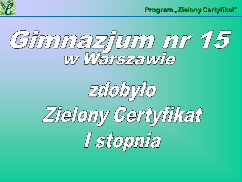 zdobyło Zielony Certyfikat I stopnia Gimnazjum nr 15 w Warszawie