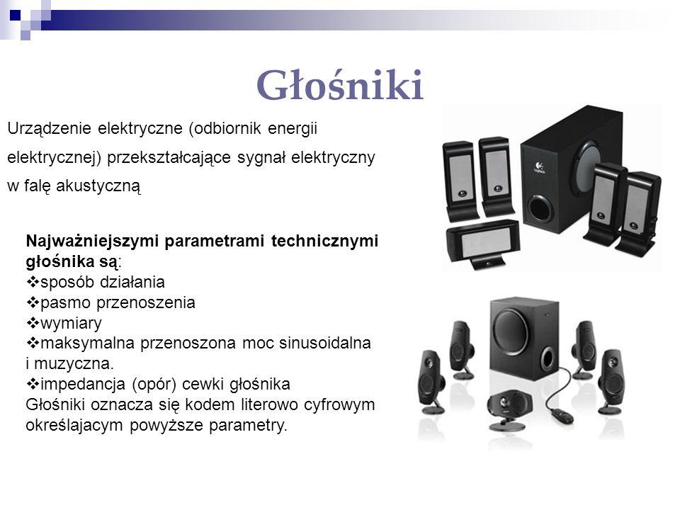 Głośniki Urządzenie elektryczne (odbiornik energii elektrycznej) przekształcające sygnał elektryczny.