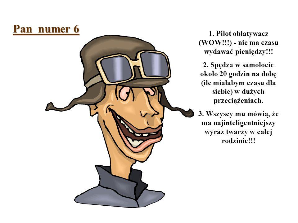 1. Pilot oblatywacz (WOW!!!) - nie ma czasu wydawać pieniędzy!!!